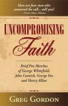 Uncompromising Faith by Greg Gordon