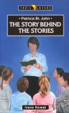 Patricia St. John: The Story Behind the Stories by Irene Howat